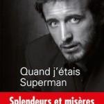 """""""Quand j'étais superman"""" de Raphaël Poulain"""