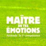 Maître de tes émotions. Attitude: la 5ème compétence