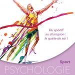 sport psychologie et performance. Du sportif au champion: la quête de soi